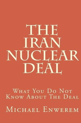 9781523838080: The Iran Nuclear Deal: What You Do Not Know About The Deal