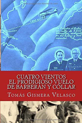 9781523839261: Cuatro Vientos: El prodigioso vuelo de Barberán y Cóllar (Spanish Edition)