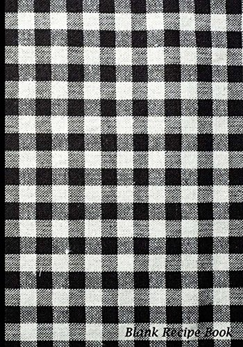 9781523839438: Blank Recipe Book: Black And White Tablecloth,Blank Cookbook with Measure Equivalents Chart, 7 x 10, 108 Pages