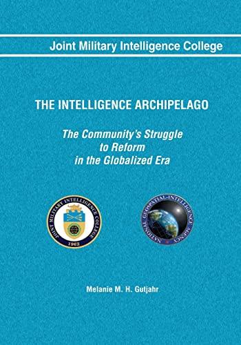 9781523839735: The Intelligence Archipelago: The Community's Struggle to Reform in the Globalized Era