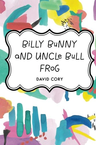 9781523839872: Billy Bunny and Uncle Bull Frog