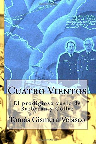 9781523840076: Cuatro Vientos: El prodigioso vuelo de Barberán y Cóllar (Spanish Edition)
