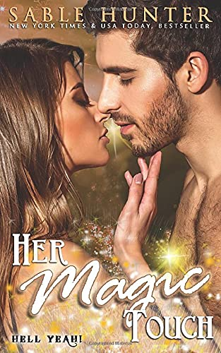 Her Magic Touch : Hell Yeah! (Hell Yeah! Series): Sable Hunter