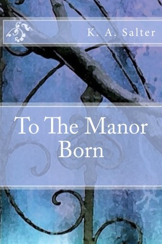 9781523844074: To The Manor Born