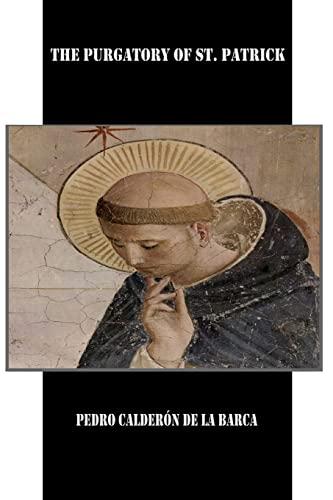 The Purgatory of St. Patrick (Paperback): Pedro Calderon de