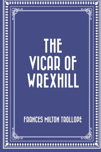 9781523848737: The Vicar of Wrexhill