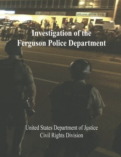 Investigation of the Ferguson Police Department: U.S. Department of Justice