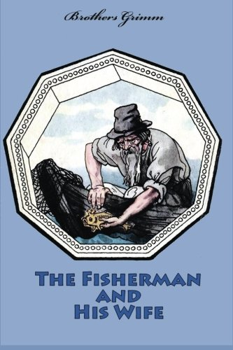 9781523862757: The Fisherman and His Wife