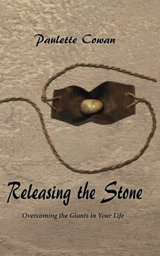 Releasing the Stone: Overcoming the Giants in: Cowan, Paulette