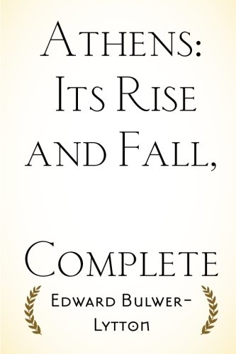 9781523863600: Athens: Its Rise and Fall, Complete
