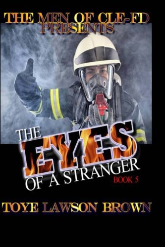 The Eyes Of A Stranger (The Men of CLE-FD) (Volume 5): Toye Lawson Brown