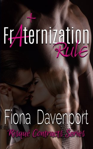 Fraternization Rule: Volume 3 (Risqué Contracts): Davenport, Fiona