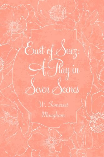 9781523867110: East of Suez: A Play in Seven Scenes