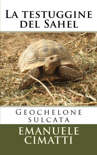 9781523870776: La testuggine del Sahel: Geochelone sulcata