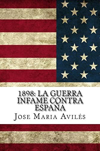 9781523872015: 1898: La guerra infame contra España: La voz de España contra sus enemigos (Spanish Edition)