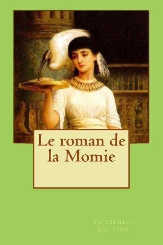 9781523876211: Le roman de la Momie (French Edition)
