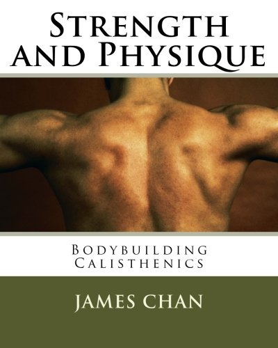 9781523878727: Strength and Physique:: Bodybuilding Calisthenics