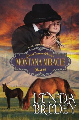 Mail Order Bride - Montana Miracle: Clean Historical Cowboy Western Romance (Echo Canyon Brides) (...
