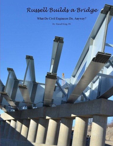 9781523879229: Russell Builds a Bridge: What Do Civil Engineers Do, Anyway?