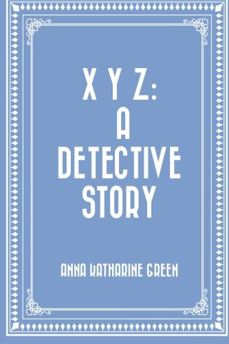 9781523879694: X Y Z: A Detective Story