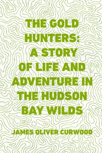 9781523880492: The Gold Hunters: A Story of Life and Adventure in the Hudson Bay Wilds