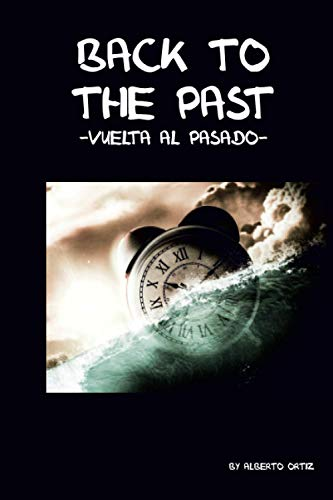 Back to the Past (Paperback): Alberto Ortiz Marcos