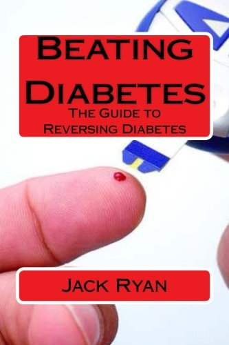 9781523882250: Beating Diabetes: The Guide to Reversing Diabetes