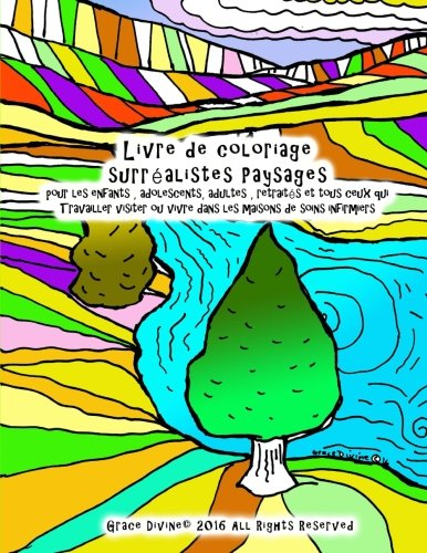 9781523883752: Livre de coloriage surréalistes Paysages Pour les enfants, adolescents , adultes , retraités et tout le monde Visiter qui travaillent ou vivent dans les maisons de soins infirmiers