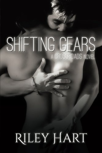 Shifting Gears (Crossroads) (Volume 2): Riley Hart