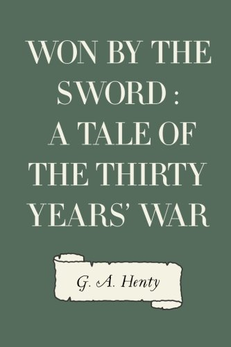 9781523888573: Won By the Sword : a tale of the Thirty Years' War