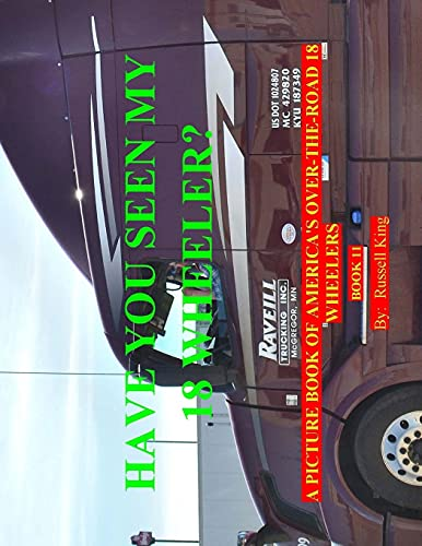9781523889167: Have You Seen My 18 Wheeler?: A Picture Book of America's Over-The-Road 18 Wheelers: Volume 11
