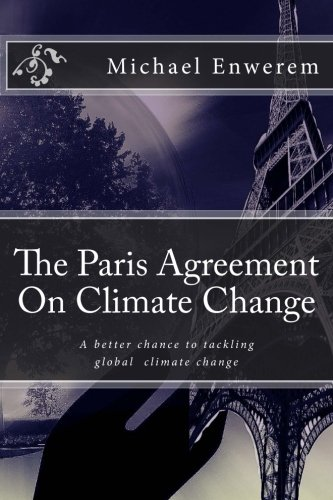 9781523890187: The Paris Agreement On Climate Change: A better chance to tackling global climate change