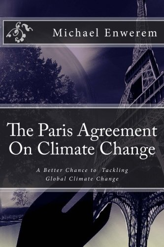 9781523890408: The Paris Agreement On Climate Change: A better chance to tackling global climate change