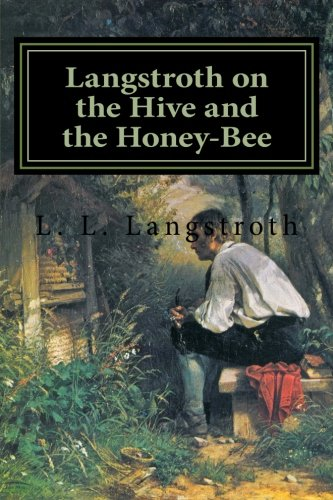 9781523892433: Langstroth on the Hive and the Honey-Bee