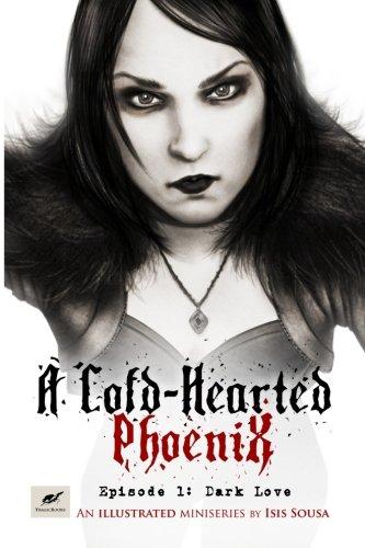 9781523892761: A Cold-Hearted Phoenix - Episode 1: Dark Love: Volume 1