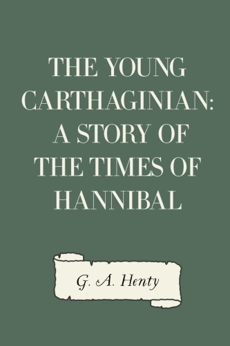 9781523894055: The Young Carthaginian: A Story of The Times of Hannibal