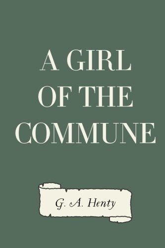 9781523895786: A Girl of the Commune