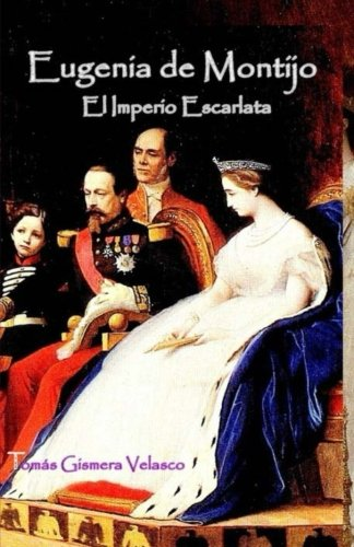 9781523898527: Eugenia de Montijo: El Imperio Escarlata (Spanish Edition)