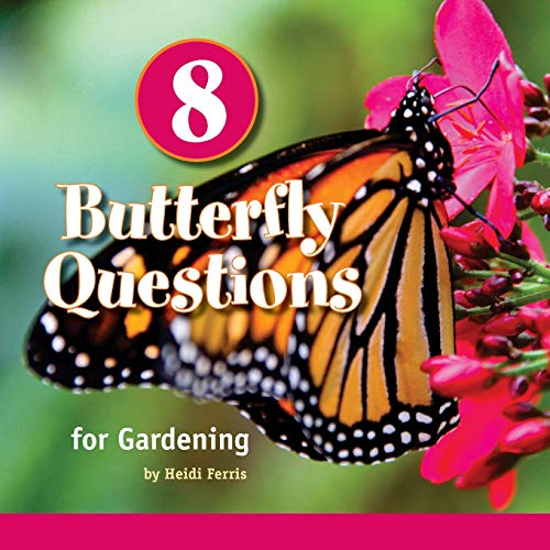 9781523902361: 8 Butterfly Questions: for Gardening (Playing with Science & Systems)