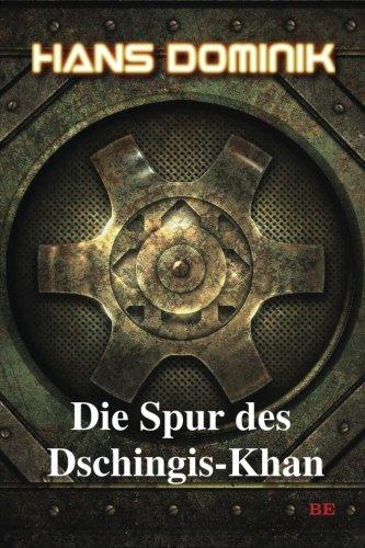 9781523903443: Die Spur des Dschingis-Khan: Volume 4 (Hans Dominiks Utopien)