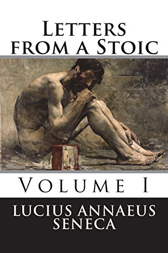 9781523905102: Letters from a Stoic: Volume I (Volume 1)