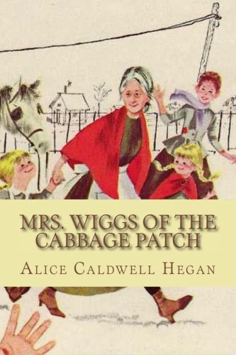 9781523905768: Mrs. Wiggs of the Cabbage Patch