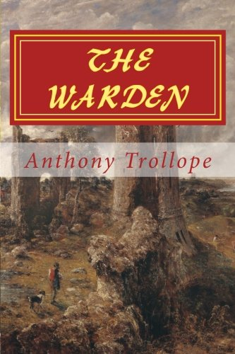 THE WARDEN, New Edition: The CHRONICLES of BARSETSHIRE