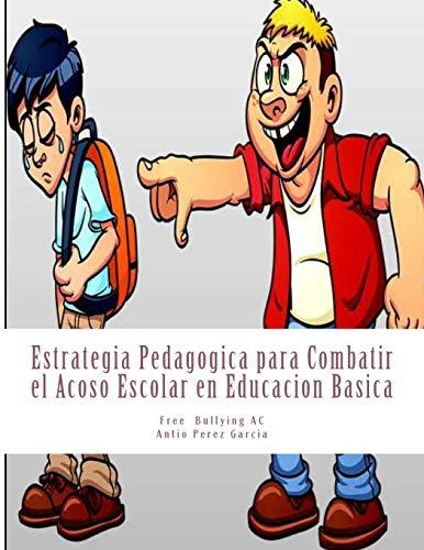 9781523909391: Estrategia Pedagogica para Combatir el Acoso Escolar en Educacion Basica (Spanish Edition)