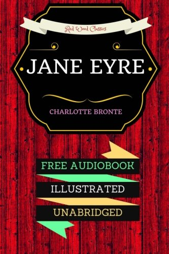 9781523909506: Jane Eyre: By Charlotte Bronte & Illustrated (An Audiobook Free!)