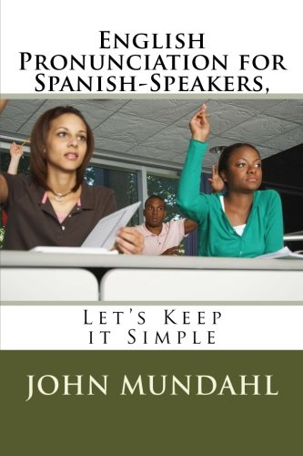 9781523912681: English Pronunciation for Spanish-Speakers,: Let's Keep it Simple
