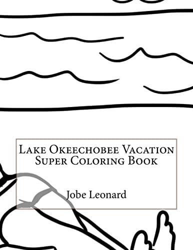 Lake Okeechobee Vacation Super Coloring Book: Leonard, Jobe