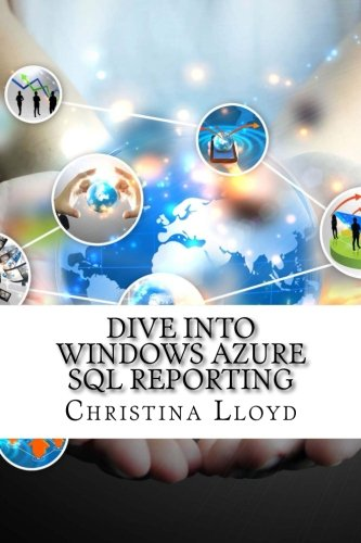 9781523926640: Dive into Windows Azure Sql Reporting