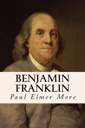 Benjamin Franklin: More, Paul Elmer