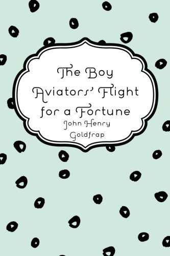 9781523927739: The Boy Aviators' Flight for a Fortune